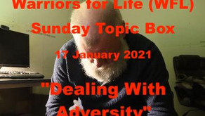 "Join Warriors for Life (WFL) TONIGHT for Sunday Topic Box - Rick's Topic: ""Dealing With Adversity!"""