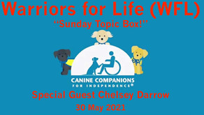 TONIGHT Warriors for Life/Sunday Topic Box Welcome Special Guest Chelsey Darrow - Canine Companions