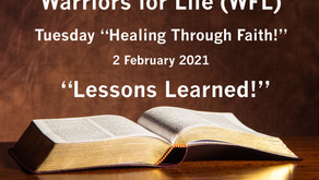 "Warriors for Life (WFL) Healing Through Faith TONIGHT - ""Timeless Lessons!"""