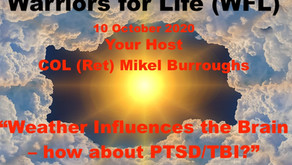 "TONIGHT with Warriors for Life (WFL) - ""Weather Influences the Brain – how about PTSD/TBI?"