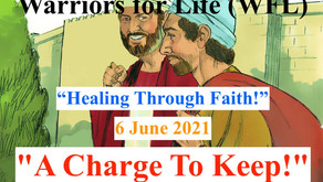 """Join us TONIGHT for """"Healing Through Faith"""" with Warriors for Life (WFL) - """"A Charge To Keep!"""""""