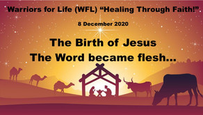 """Healing Through Faith"" TONIGHT with (WFL) - ""The Birth of Jesus...The Word Became Flesh"""