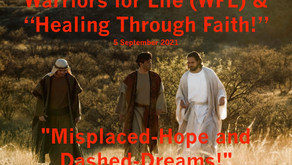 """TONIGHT """"Warriors for Life (WFL) & """"Healing Through Faith"""" —""""Misplaced-Hope and Dashed-Dreams!"""""""