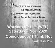 """Tonight Warriors for Life (WFL) - with Kirk Poe - """"Coincidence? I Think Not"""""""
