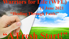 """Join Steve TONIGHT for """"Healing Through Faith"""" Addition of Warriors for Life! - """"A Fresh Start!"""""""