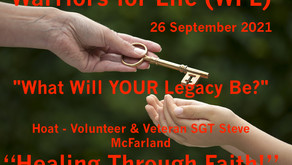"""Warriors for Life (WFL) TONIGHT for """"Healing Through Faith!"""" — """"What Will YOUR Legacy Be?"""""""