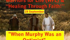 """Heaing Through Faith"" with Warriors for Life (WFL) TONIGHT —  ""When Murphy Was an Optimist""."