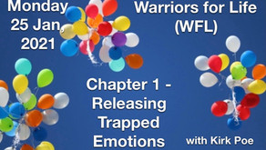 "Warriors for Life (WFL) - TONIGHT with Kirk Poe - ""Releasing Trapped Emotions """