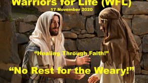 """Healing Through Faith"" with Warriors for Life (WFL) TONIGHT - No Rest for the Weary!"""