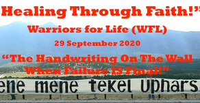 "Healing Through Faith (WFL) Tuesday Evening - ""The Handwriting On The Wall - When Failure IS Final"""
