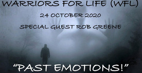 "Join Warriors for Life (WFL) Saturday Evening with Special Guest Rob Greene - ""Past Emotions!"""