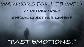 """Join Warriors for Life (WFL) Saturday Evening with Special Guest Rob Greene - """"Past Emotions!"""""""