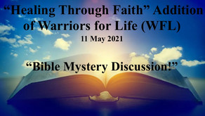 """Drop in TONIGHT for Warriors for Life (WFL) & """"Healing Through Faith - """"Bible Mystery Discussion!"""""""