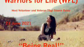 """TONIGHT Join Steven Bates for Warriors for Life (WFL) - """"Being Real!"""""""