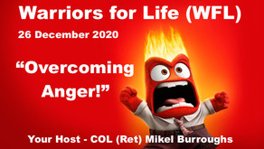 """TONIGHT Warriors for Life (WFL) with the """"Colonel"""" - """"Overcoming Anger!"""""""