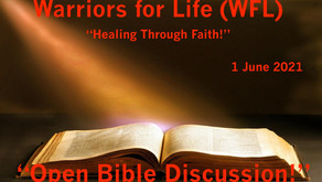 """Drop in TONIGHT for Warriors for Life (WFL) & """"Healing Through Faith - """"Open Bible Discussion!"""""""