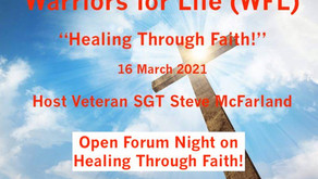 "TONIGHT ""Healing Through Faith"" with Warriors for Life (WFL) and Steve McFarland"