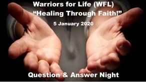 "TONIGHT Warriors for Life (WFL) - ""Healing Through Faith!"" - Question & Answer Night with Steve!"