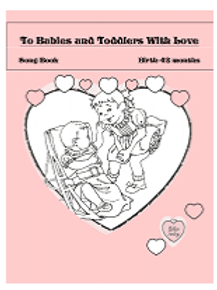 To Babies and Toddlers With Love Songbook