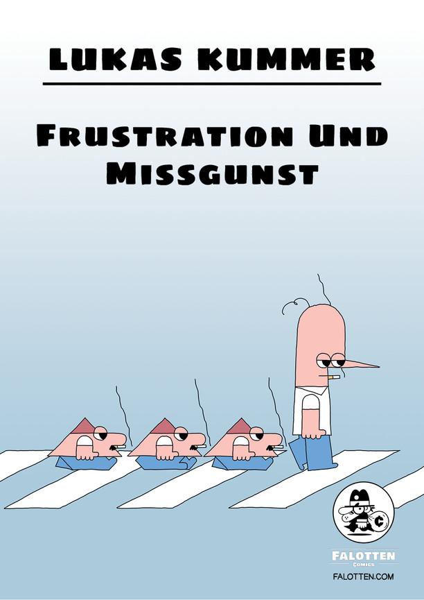 Frustration und Missgunst_Lukas Kummer_.