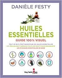 Huiles essentielles - Guide 100% visuel