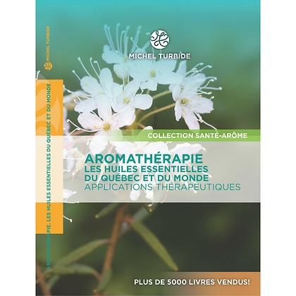 Aromathérapie, huiles essentielles du Québec et du monde