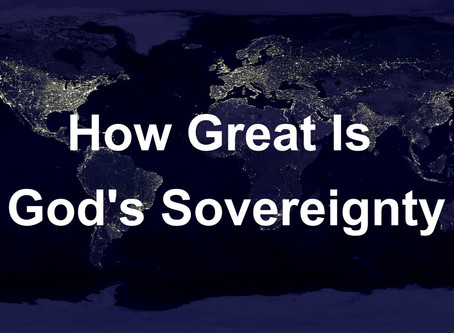 How Great Is God's Sovereignty