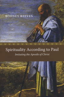Book Giveaway: Spirituality According to Paul by Rodney Reeves