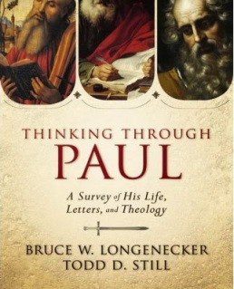 Thinking through Paul by Bruce Longenecker and Todd Still (@Zondervan)