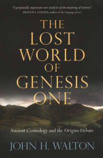 Review: The Lost World of Genesis One (John H. Walton)