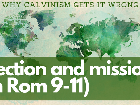 Why Calvinism Gets Election in Romans 9 Wrong