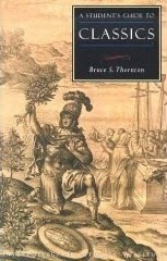 A Student's Guide to Classics by Bruce S. Thornton