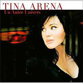 TINA ARENA Un autre univers 2005