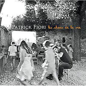 PATRICK FIORI Les choses de la vie 2008