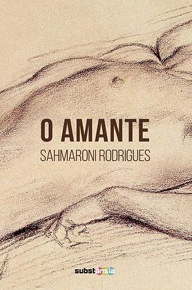 O amante (2016) | Sahmaroni Rodrigues