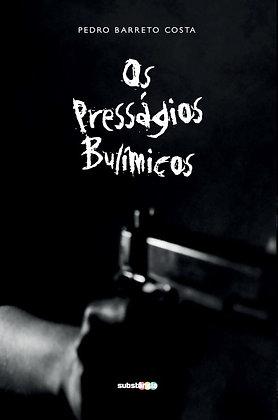 Os presságios bulímicos (2018) | Pedro Barreto Costa