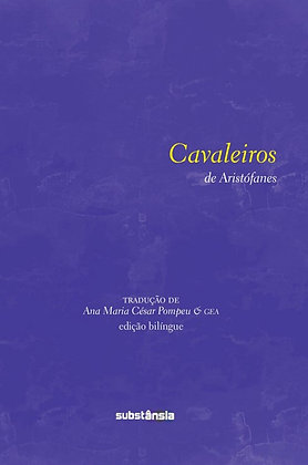 Cavaleiros (2017) | Aristófanes (c. 447 a.C. — c. 385 a.C.)