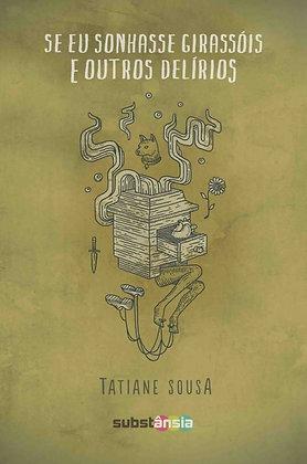 Se eu sonhasse girassóis e outros delírios (2015) | Tatiane Sousa