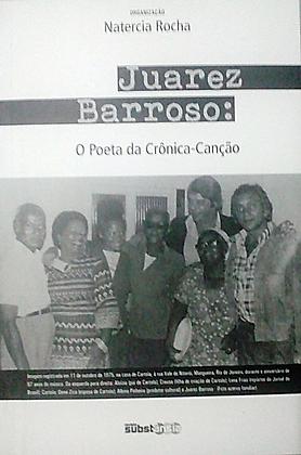 Juarez Barroso: o poeta da crônica-canção (2018) | Natércia Rocha