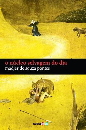 O núcleo selvagem do dia (2014) | Madjer de Souza Pontes
