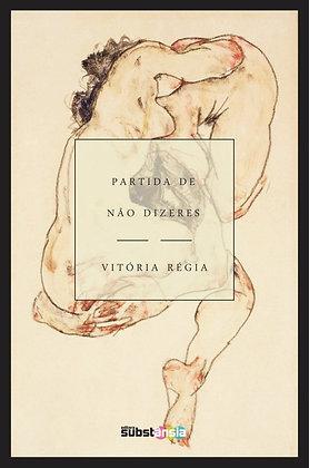 Partida de não dizeres (2015) | Vitória Régia
