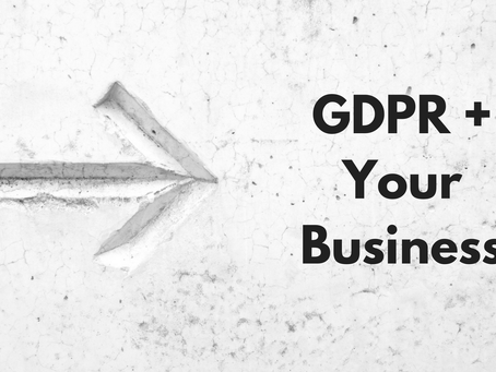 GDPR + Your Business