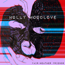 Holly Woodlove-Fair​Weather Friends