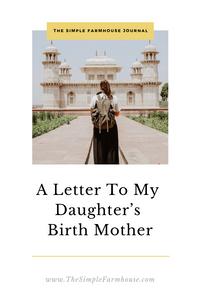 international adoption, birth mother, the simple farmhouse, indian adoption, letter to birth mother, adoption, adoptive mom