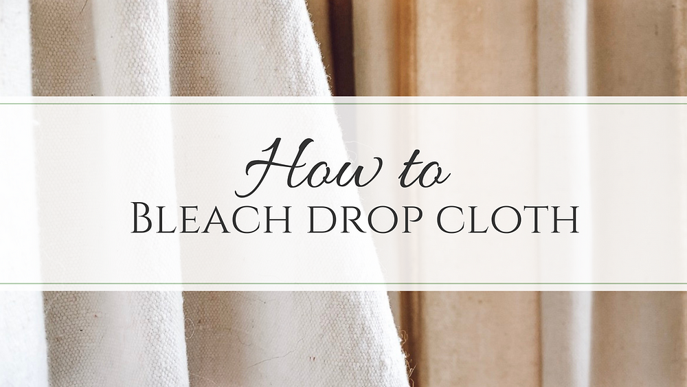 bleached drop cloth tutorial, bleached drop cloth, drop cloth slipcover, drop cloth curtains
