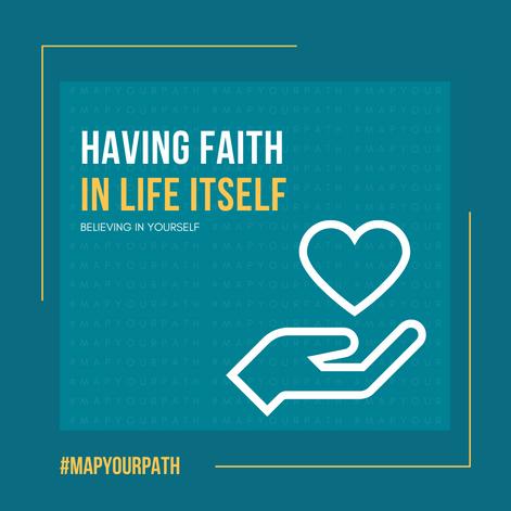 Having Faith in Life
