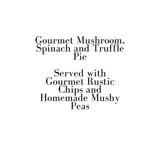 Gourmet Mushroom, Spinach and Truffle Pie (Friday)