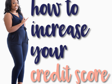 How To Increase Your Credit Score: Tips and Tools