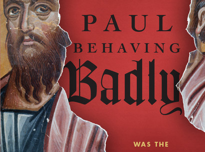 Review: PAUL BEHAVING BADLY: WAS THE APOSTLE A RACIST, CHAUVINIST JERK? By E. Randolph Richards and