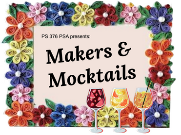 PS 376 PSA Presents: Makers and Mocktails